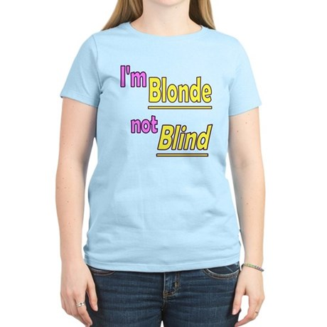 Blonde not Blind Women's Light T-Shirt