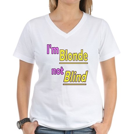 Blonde not Blind Women's V-Neck T-Shirt