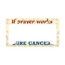 Why Dont Cupcakes Cure Cancer License Plate Holder