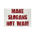 Make Slogans Not War Rectangle Magnet