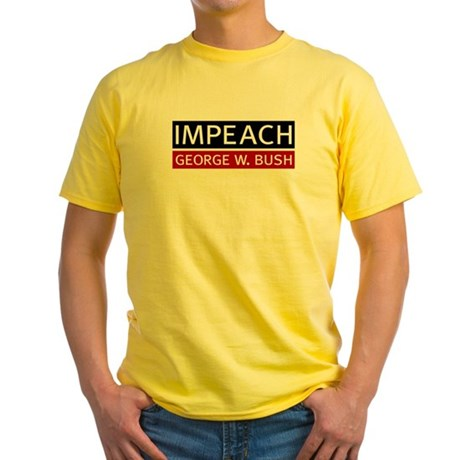 Impeach George W. Bush, Yellow T-Shirt