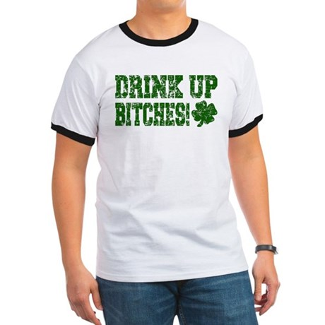 Drink Up Bitches Distressed Ringer T