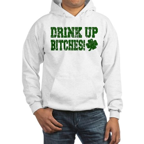 Drink Up Bitches Distressed Hooded Sweatshirt