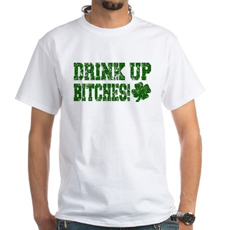 Drink Up Bitches Distressed White T-Shirt