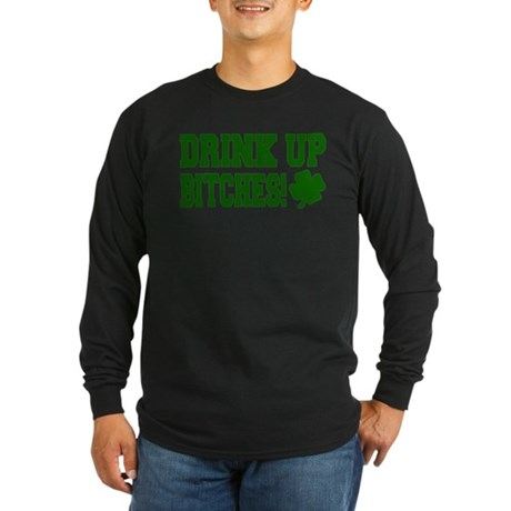 Drink Up Bitches Long Sleeve Dark T-Shirt