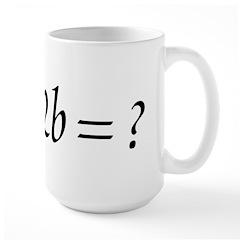 To Be || !2b Large Mug