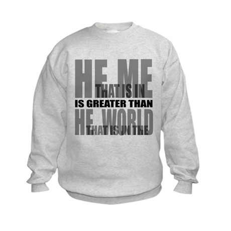 He is Greater Kids Sweatshirt
