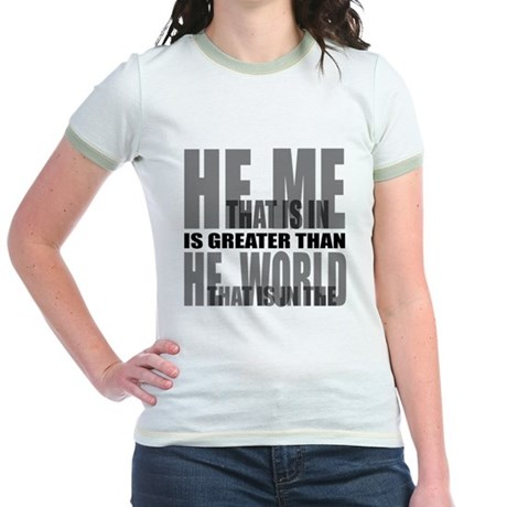 He is Greater Jr. Ringer T-Shirt