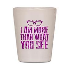 I am more Shot Glass