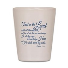 Trust  in the Lord Shot Glass