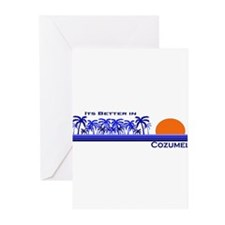 Its Better in Cozumel, Mexico Greeting Cards (Pack