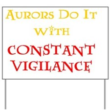 Aurors Do It with Constant Vigilance Yard Sign