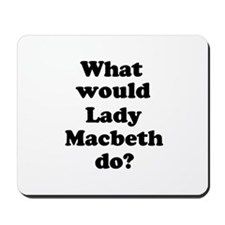 Lady Macbeth Mousepad