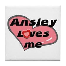 ansley loves me  Tile Coaster