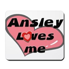 ansley loves me  Mousepad