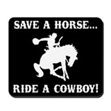 Save a horse Ride a cowboy Mousepad