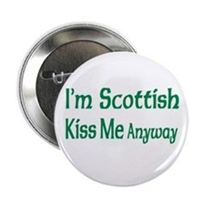 I'm Scottish, Kiss Me Anyways Button