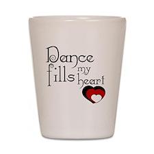 Dance Fills My Heart Shot Glass
