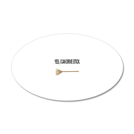 drive stick 20x12 Oval Wall Decal