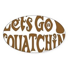 Lets go Squatchin Brown Decal