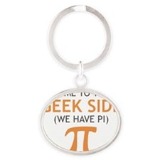 Come to the Geek Side - We Have Pi Oval Keychain