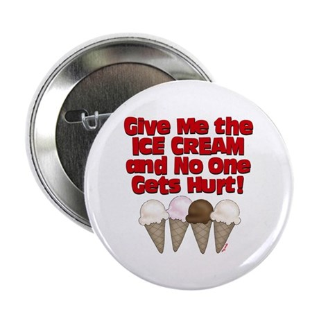 "Give me Ice Cream 2.25"" Button (100 pack)"