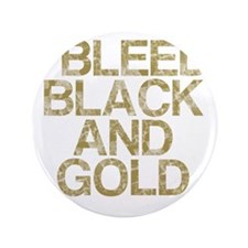"""I Bleed Black and Gold, Vintage, 3.5"""" Button"""