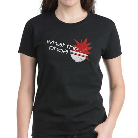 What The Pho?! Women's Dark T-Shirt