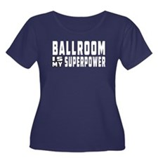 Ballroom Dance is my superpower T