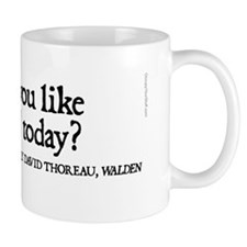 Thoreau Quotes - Walden: How do you lik Mug
