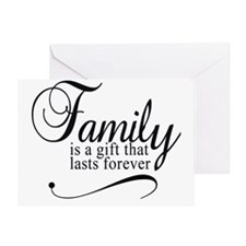 Family is a gift that lasts forever  Greeting Card