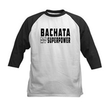 Bachata Dance is my superpower Tee