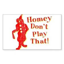 Homey Don't Play That! Rectangle Sticker