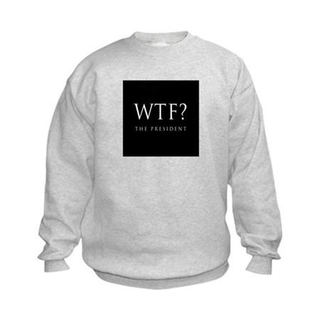 WTF? The President Kids Sweatshirt