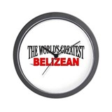 """The World's Greatest Belizean"" Wall Clock"
