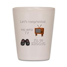 Lets Compromise: You Watch TV Ill Go Bi Shot Glass