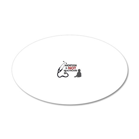 Abortion is not Healthcare 20x12 Oval Wall Decal