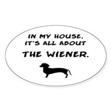 wiener in my house Oval Decal