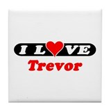 I Love Trevor Tile Coaster