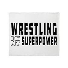 Wrestling Is My Superpower Throw Blanket