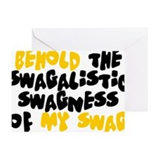Swagness of Swag T-shirt Greeting Card