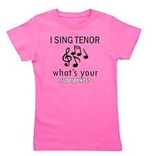 I Sing Tenor Girl's Tee