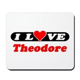I Love Theodore Mousepad