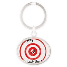 Why yes I do shoot like a girl Oval Keychain