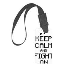 Keep calm and fight on 1c Luggage Tag