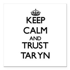 "Keep Calm and trust Taryn Square Car Magnet 3"" x 3"