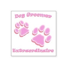 "Dog Groomer Extraordinaire Square Sticker 3"" x 3"""