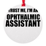 Trust Me, Im An Ophthalmic Assistant Ornament
