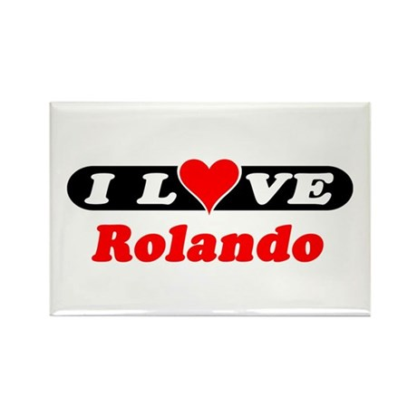I Love Rolando Rectangle Magnet
