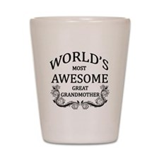 World's Most Awesome Great Grandmother Shot Glass